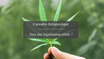 Le cannabis thérapeutique : vers une légalisation totale ?