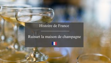 Ruinart, la maison de champagne française au passé rempli d'histoire