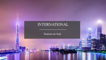 Sourcing en Asie, les étapes clés