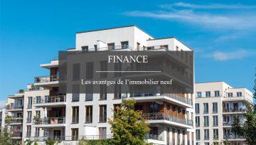Quels sont les avantages de l'immobilier neuf ?