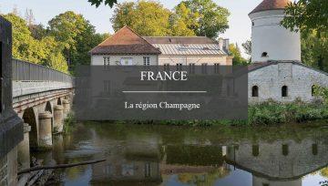 La région Champagne et son large panel de châteaux